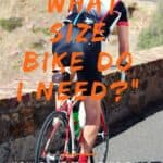 """What size bike do I need?"" How to achieve the perfect bike fit"