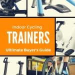 How to Choose the Best Bike Trainer: The Ultimate Buyer's Guide 2018