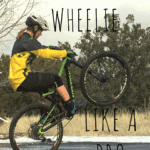 How to Wheelie a Bike: 7 Simple Steps to Wheelie Like a Pro