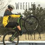 How to Wheelie a Bike: 7 Simple Steps to Wheelie Like a Pro
