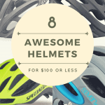 8 Awesome Bike Helmets for Under $100