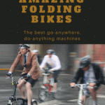 9 Amazing Folding Bikes: Complete Reviews and Buying Guide