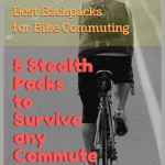 Best Backpacks for Bike Commuting: 5 Stealth Packs to Survive any Commute