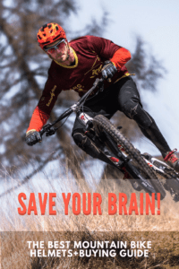 Save Your Brain!The Best Mountain Bike Helmets+Buying Guide
