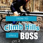 How to Climb Hills Like a Boss on a Road Bike: The Definitive Guide